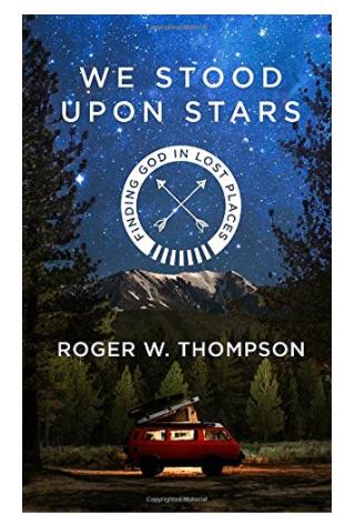 We Stood Upon Stars Roger Thompsons